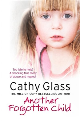 Book Another Forgotten Child by Cathy Glass