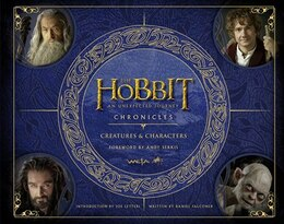 Book Chronicles: Creatures & Characters (The Hobbit: An Unexpected Journey): Creatures And Make-up by Daniel Falconer