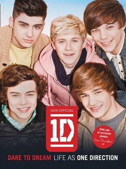Book Dare to Dream: Life as One Direction (100% official): Life as One Direction by One Direction