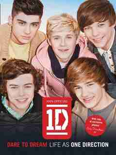 Dare to Dream: Life as One Direction (100% official): Life as One Direction by One Direction
