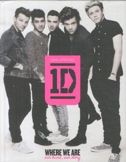 Book One Direction/Where We Are: Our Band, Our Story - 100% Official by One Direction