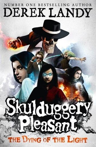 The Dying of the Light (Skulduggery Pleasant, Book 9): The Dying Of The Light by Derek Landy