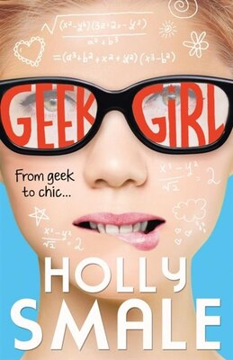Book Geek Girl (Geek Girl, Book 1) by Holly Smale