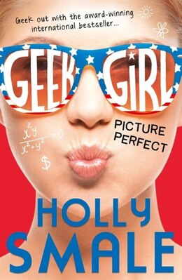 Book Picture Perfect (Geek Girl, Book 3) by Holly Smale