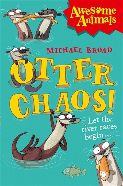 Otter Chaos! (awesome Animals) by Michael Broad
