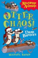 Otter Chaos/Dam Busters