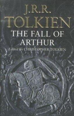 Book The Fall Of Arthur by J. R. R. Tolkien