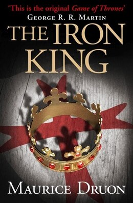 Book The Iron King (The Accursed Kings, Book 1) by Maurice Druon