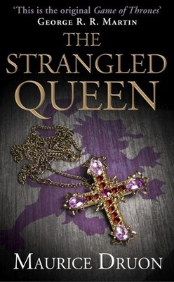 Book The Strangled Queen (The Accursed Kings, Book 2): The Strangled Queen by Maurice Druon
