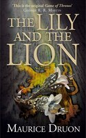 The Lily and the Lion (The Accursed Kings, Book 6)