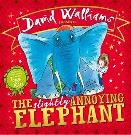 Book The Slightly Annoying Elephant by David Walliams