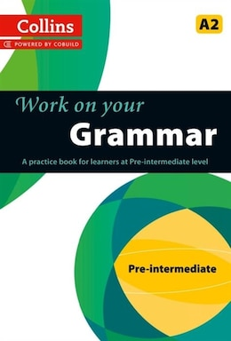Book Collins Work On Your Grammar: Pre Intermediate by Collins