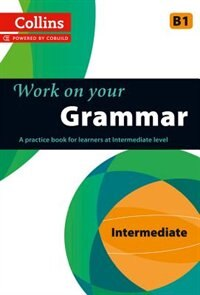 Book Collins Work On Your Grammar: Intermediate by Collins