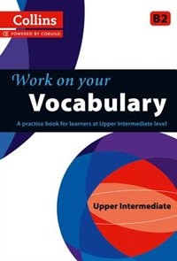 Book Collins Work On Your Vocabulary: Upper Intermediate by Collins