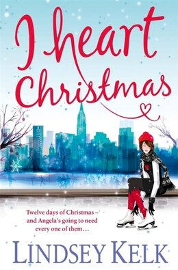 Book I Heart Christmas by Lindsey Kelk