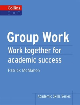 Book Collins English For Academic Purposes/Group Work by Patrick Mcmahon