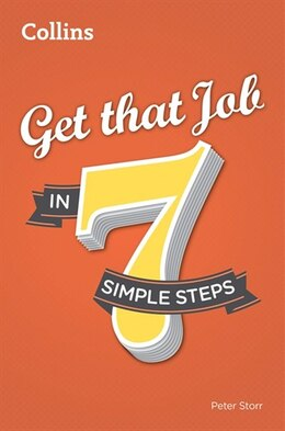 Book Get The Job In 7 Simple Steps by Peter Storr