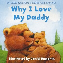 Book Why I Love My Daddy by Daniel Howarth