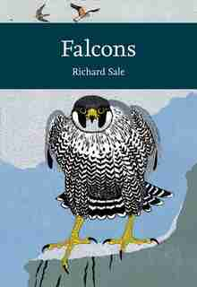 Collins New Naturalist Library – Falcons by Richard Sale