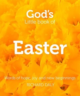 Book God's Little Book of Easter: Words of hope, joy and new beginnings: Words Of Hope, Joy And New… by Richard Daly