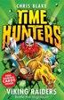 Viking Raiders (Time Hunters, Book 3) by Chris Blake