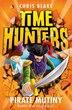 Pirate Mutiny (Time Hunters, Book 5) by Chris Blake