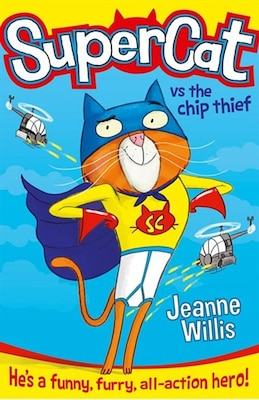 Book Supercat vs The Chip Thief (Supercat, Book 1) by Jeanne Willis