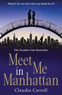 Book Meet Me In Manhattan: A sparkling, feel-good romantic comedy to whisk you away from it all by Claudia Carroll