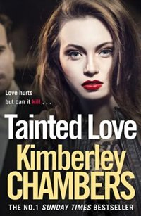 Book Tainted Love: A Gripping Thriller With A Shocking Twist From The No 1 Bestseller by Kimberley Chambers