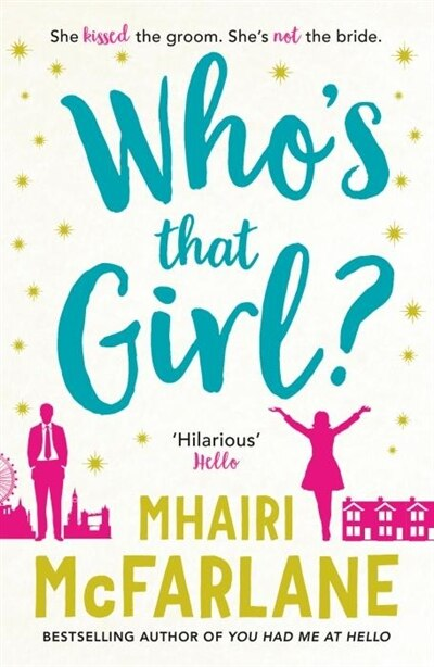 WHOS THAT GIRL by Mhairi Mcfarlane