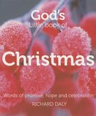 God's Little Book of Christmas: Words of promise, hope and celebration: Words Of Promise, Hope And…