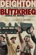 Blitzkrieg: From the Rise of Hitler to the Fall of Dunkirk: From The Rise Of Hitler To The Fall Of Dunkirk by Len Deighton