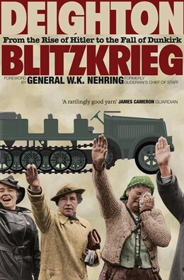 Book Blitzkrieg: From the Rise of Hitler to the Fall of Dunkirk: From The Rise Of Hitler To The Fall Of… by Len Deighton