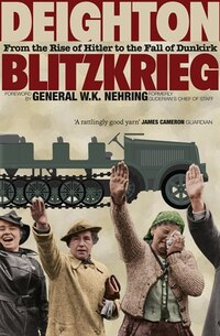 Blitzkrieg: From the Rise of Hitler to the Fall of Dunkirk: From The Rise Of Hitler To The Fall Of…