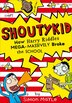 How Harry Riddles Mega-Massively Broke the School (Shoutykid, Book 2) by Simon Mayle