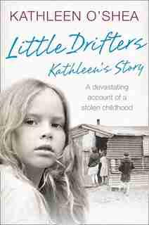Little Drifters: Kathleen's Story: Kathleen's Story by Kathleen O'shea