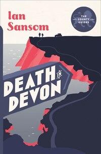 Death in Devon (The County Guides): The Devon Mystery