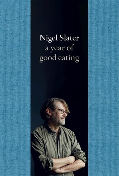 A Year of Good Eating by Nigel Slater