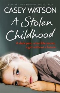 Book A Stolen Childhood by Casey Watson