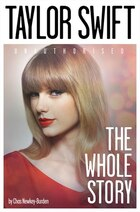 Taylor Swift: The Whole Story: The Whole Story