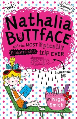 Book Nathalia Buttface and the Most Epically Embarrassing Trip Ever (Nathalia Buttface) by Nigel Smith
