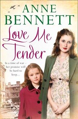 Book Love Me Tender by Anne Bennett