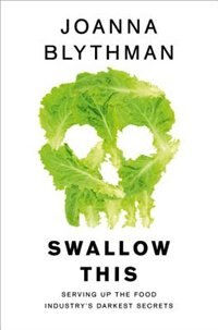 Book Swallow This: Serving Up the Food Industry's Darkest Secrets by Joanna Blythman