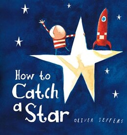 Book How to Catch a Star by Oliver Jeffers