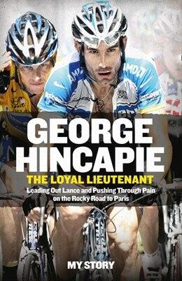 Book The Loyal Lieutenant by George Hincapie