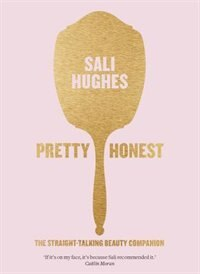 Book Pretty Honest: The Straight-Talking Beauty Companion by Sali Hughes
