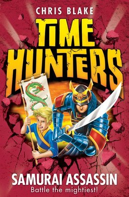 Book Samurai Assassin (Time Hunters, Book 8) by Chris Blake