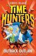 Outback Outlaw (Time Hunters, Book 9) by Chris Blake
