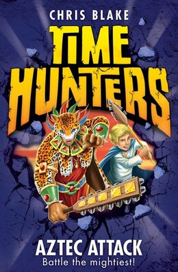 Book Aztec Attack (Time Hunters, Book 12) by Chris Blake
