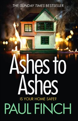 Book Ashes To Ashes (detective Mark Heckenburg, Book 6) by Paul Finch